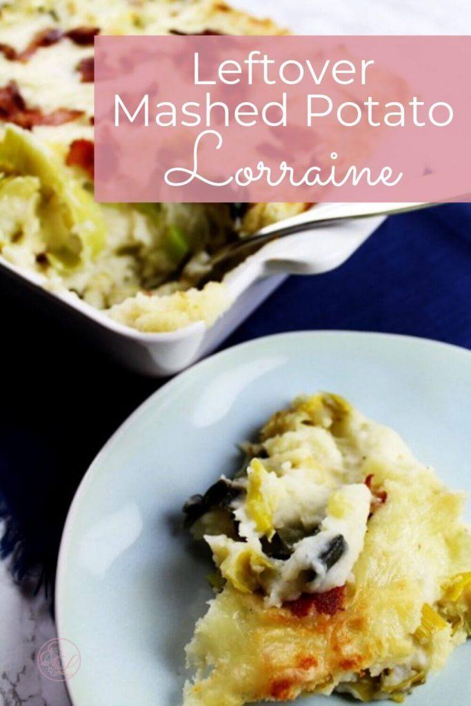 Leftover Mashed Potato Lorraine